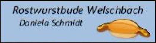Rostwurstbude Welschbach
